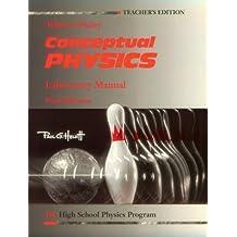 Conceptual Physics: The High School Physics Program Laboratory Manual: Written by Paul Robinson, 1992 Edition, (Teacher's Edition) Publisher: Dale Seymour Pubn [Paperback]