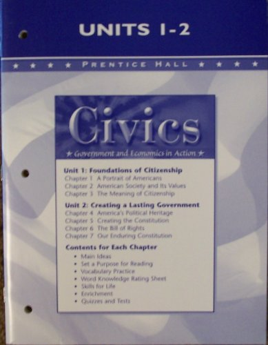 Civics: Government and Economics in Action, Units 1-2, 2005 Prentice Hall (Civics Government And Economics In Action Teacher Edition)