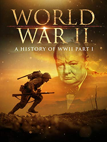 World War II: A History of WWII Part 1