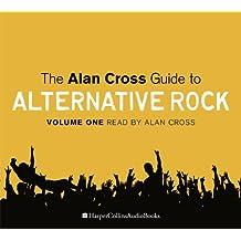 The Alan Cross Guide to Alternative Rock
