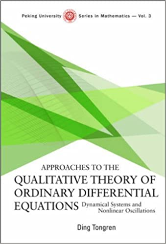 Book APPROACHES TO THE QUALITATIVE THEORY OF ORDINARY DIFFERENTIAL EQUATIONS: DYNAMICAL SYSTEMS AND NONLINEAR OSCILLATIONS (Peking University Series In Mathematics)
