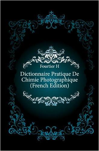 Livres gratuits en ligne Dictionnaire Pratique De Chimie Photographique (French Edition) epub pdf