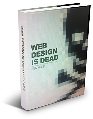 Web Design is Dead (Web Design And Marketing Solutions For Business Websites)