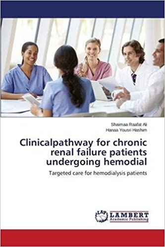 Book Clinicalpathway for chronic renal failure patients undergoing hemodial: Targeted care for hemodialysis patients