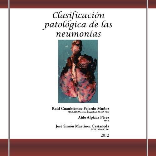 Clasificacion Patologica De Las Neumonias (Spanish Edition) [Raul Cuauhtemoc Fajardo Muñoz] (Tapa Blanda)