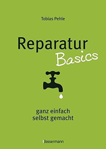 Reparatur Basics: ganz einfach selbst gemacht