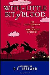 With a Little Bit of Blood (The Eliza Doolittle & Henry Higgins Mysteries) Paperback