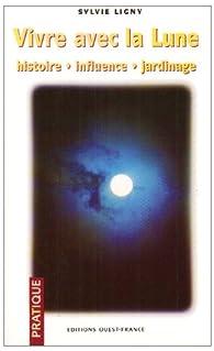 Vivre avec la lune par Sylvie Ligny