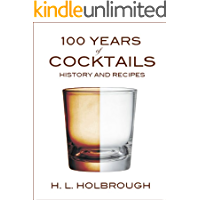 100 Years of Cocktails: History and Recipes (English Edition)