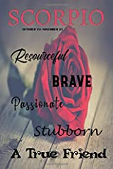 Scorpio: Resourceful Brave Passionate Stubborn A True Friend Paperback
