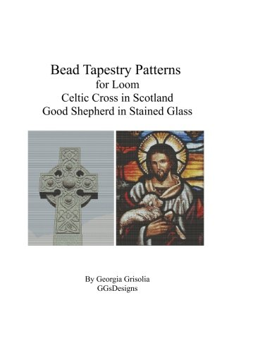 Celtic Stained Glass Pattern Book - Bead Tapestry Patterns for Loom Celtic Cross and Good Shepherd in stained Glass