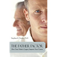 The Father Factor: How Your Father's Legacy Impacts Your Career (Psychology) (English Edition)