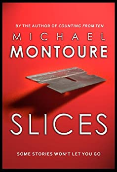 Slices by [Montoure, Michael]