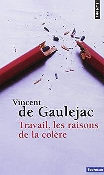 Travail, les raisons de la colère par De Gaulejac