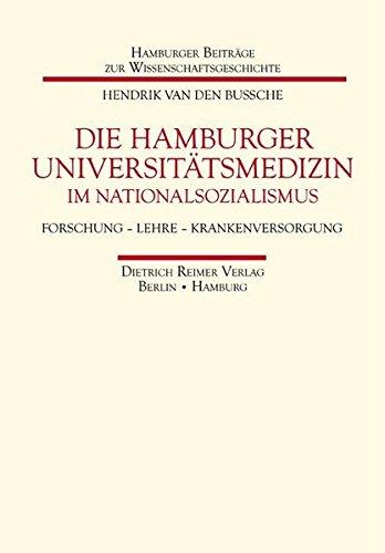 Die Hamburger Universitätsmedizin im Nationalsozialismus: Forschung - Lehre - Krankenversorgung (Hamburger Beiträge zur Wissenschaftsgeschichte)