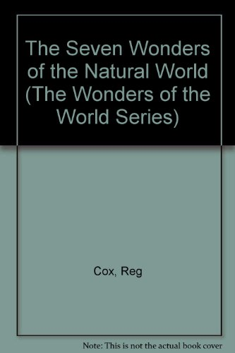 The Seven Wonders of the Natural World (The Wonders of the World Series)