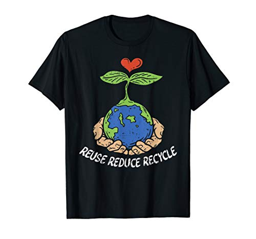 Reuse Reduce Recycle Shirt Save Earth Planet Plant Hands T-Shirt