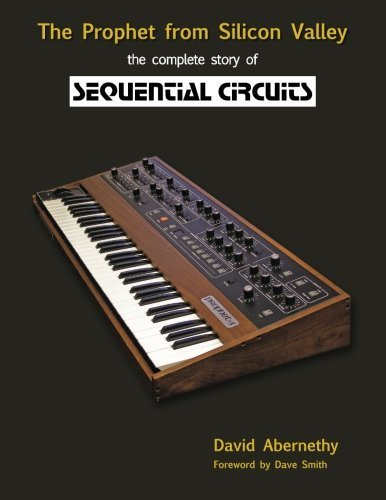 The Prophet from Silicon Valley: The Complete Story of Sequential Circuits by David Abernethy (2015-06-10)