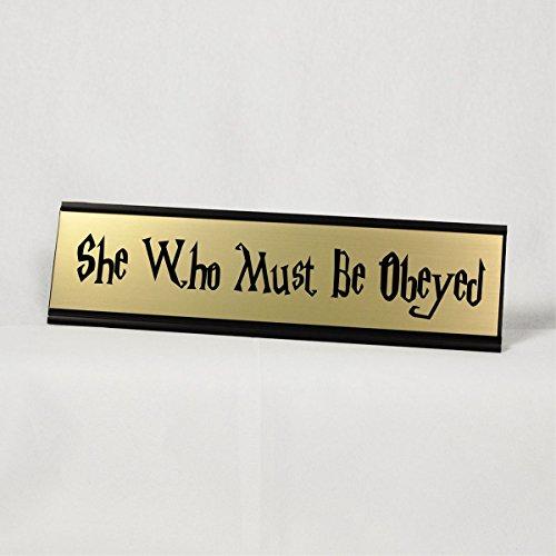 Funny Desk Plate - She Who Must Be Obeyed Desk Plate (278/BlackHolder)