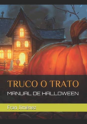 TRUCO O TRATO: MANUAL DE HALLOWEEN (Spanish Edition)]()