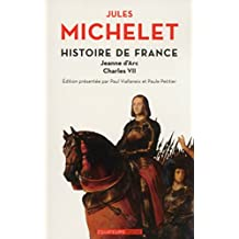 Histoire de France - tome 5 Jeanne d'Arc, Charles VII (French Edition)