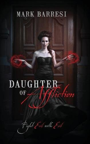 Daughter of Affliction: Fight Evil with Evil Text fb2 ebook