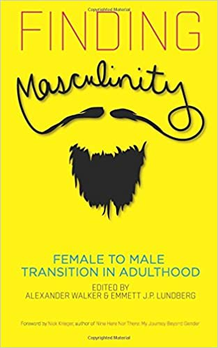 Image result for Finding Masculinity- Female to Male Transition in Adulthood Edited by Alexander Walker & Emmett J. P. Lundberg