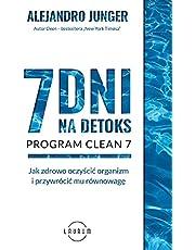 7 DNI NA DETOKS: Jak zdrowo oczyścić organizm i przywrócić mu równowagę