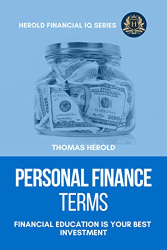 Personal Finance Terms - Financial Education Is Your Best Investment (Financial IQ Series Book 2)