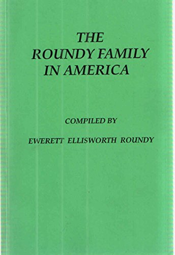 the-roundy-family-in-america-from-the-sixteen-hundreds