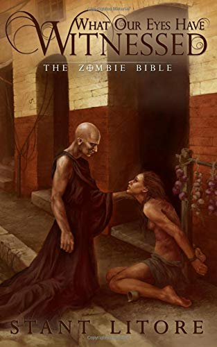 What Our Eyes Have Witnessed (The Zombie Bible) (Volume 2) PDF