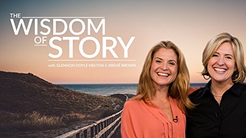 the-wisdom-of-story-with-glennon-doyle-melton-brene-brown