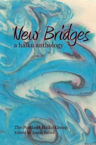 New Bridges: a haiku anthology