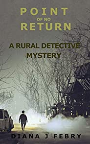 Point Of No Return: A rural detective mystery (Peter Hatherall Mystery Book 3)