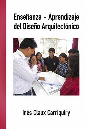 Descargar Libro Enseñanza-aprendizaje Del Diseño Arquitectónico Inés Claux Carriquiry