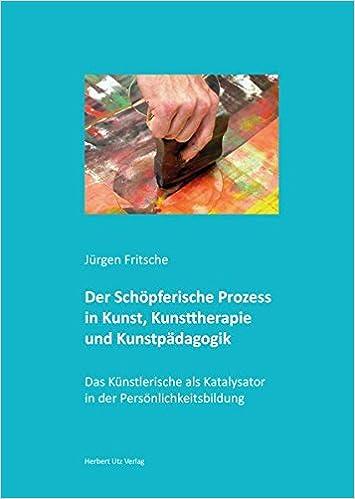 psychologie und kunsttherapie empirische grundlagen der kunsttherapie kunsttherapeutische anwendungen in der psychologie