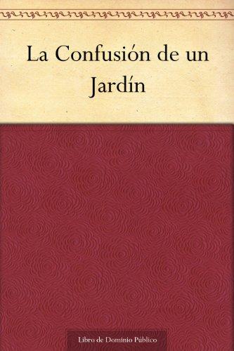 La Confusión de un Jardín (Spanish Edition) ()