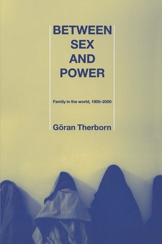Between Sex and Power: Family in the World 1900-2000 (International Library of Sociology) by Routledge