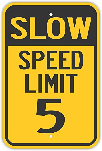 - Traffic Signs - Slow Speed Limit 5 Signs Neighborhood Road Mph 12 x 8 Aluminum Metal Sign Street Weather Approved Sign 0.04 Thickness