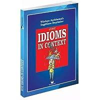 Just Idioms In Context: Türkçe Açıklamalı İngilizce Deyimler