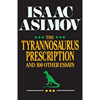 The Tyrannosaurus Prescription: And 100 Other Essays