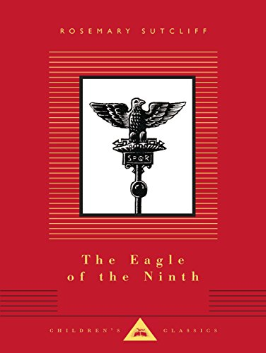 The Eagle of the Ninth (Everyman's Library Children's Classics Series)