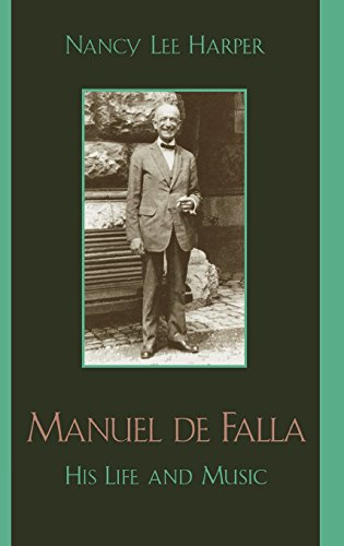 Manuel de Falla: His Life and Music