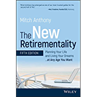 The New Retirementality: Planning Your Life and Living Your Dreams...at Any Age You Want (New Retire-Mentality) (English Edition)