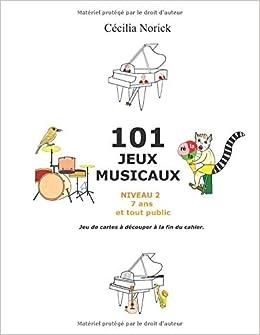 101 Jeux Musicaux Niveau Ii Amazon Fr Cecilia Norick Livres