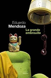 La grande embrouille, Mendoza, Eduardo