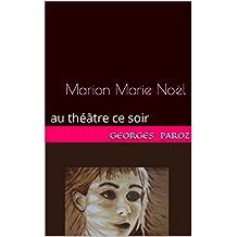 Marion Marie Noël: au théâtre ce soir (French Edition)