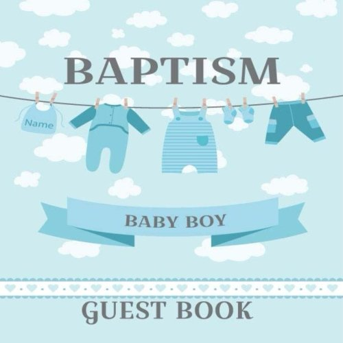 Special Wishes Baby Book - Baptism Guest Book Baby Boy: Baptism Wish Book For Christening Baby Boy Girl. Special Keepsake Message Log & photo for Family and Friends To Write in. ... Gift Anniversary Celebration) (Volume 6)