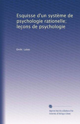 Esquisse d'un système de psychologie rationelle; lec?ons de psychologie (French - Rationell System