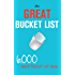 The Great Bucket List - 6000 Bucket List Ideas to Do Before You Die